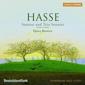 Hasse: Sonatas and Trio Sonatas