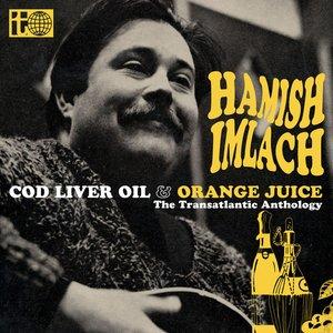 Cod Liver Oil And Orange Juice: The Transatlantic Anthology