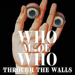 Through The Walls