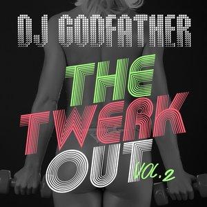 The Twerk Out Vol. 2