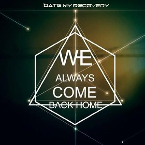 We Always Come Back Home