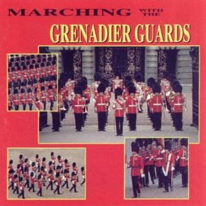 Marching With The Grenadier Guards