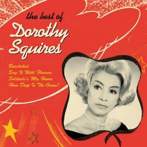 Dorothy Squires - The Best Of