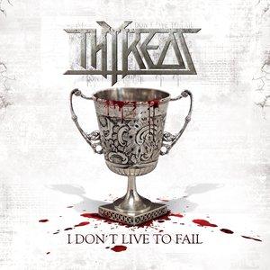 I Don't Live to Fail