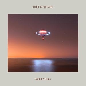 Zedd - Good Thing (with Kehlani)