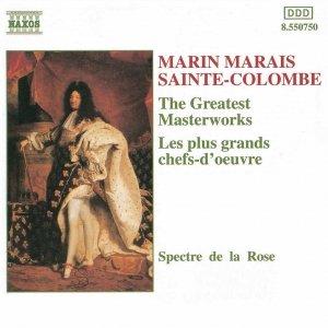 MARAIS / SAINTE-COLOMBE: The Greatest Masterworks