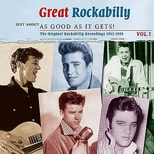 Great Rockabilly - Just About As Good As It Gets!: The Original Rockabilly Recordings 1955 - 1960, Vol. 5