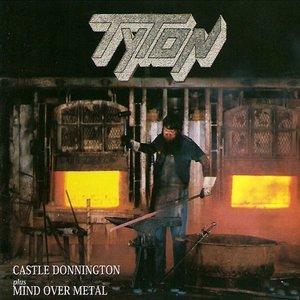 Castle Donnington plus Mind Over Metal