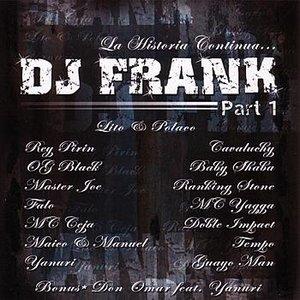 La Historia Continua . . . Dj Frank - Part 1