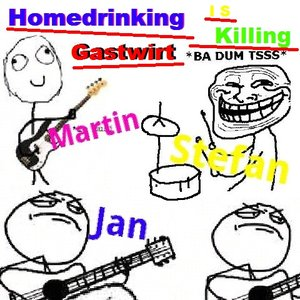 Image for 'Homedrinking is killing Gastwirt'