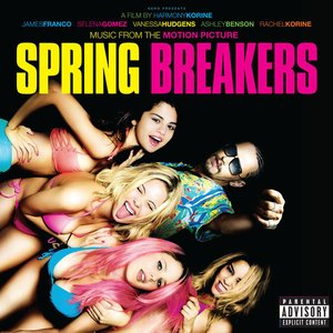 Spring Breakers (Music from the Motion Picture)