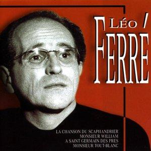 The Most Beautiful Songs Of Léo Ferré (Les Plus Belles Chansons De Léo Ferré)