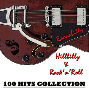 Rockabilly, Hillbilly & Rock'n'roll (100 Hits Collection)