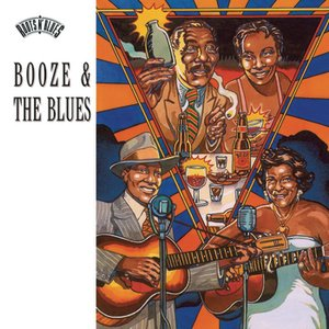 Booze and The Blues