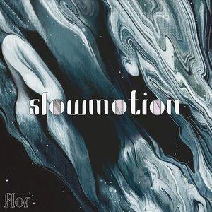 Slow Motion - Single