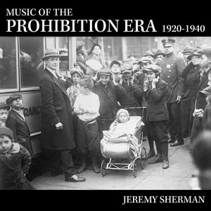 Music of the Prohibition Era (1920-1940)
