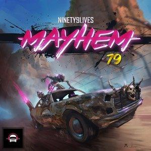 Ninety9lives 79: Mayhem