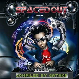 Spaced Out - Compiled by GATAKA