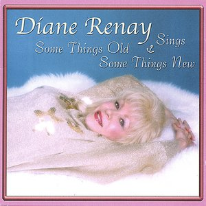 Diane Renay Sings Some Things Old & Some Things New