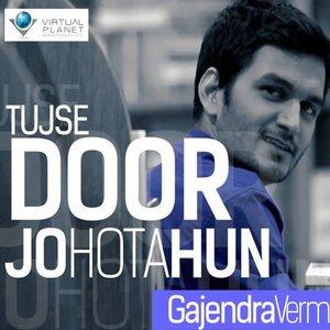 Tujse Door Jo Hota Hun - Single