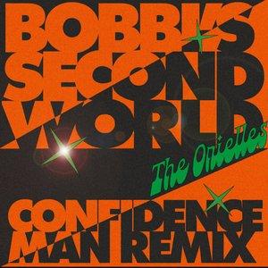 Bobbi's Second World (Confidence Man Remix)