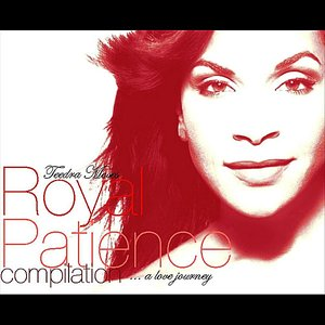 Royal Patience Compilation....(A Love Journey)