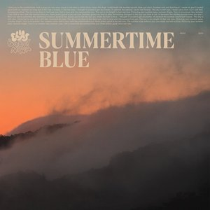 Summertime Blue / Closer