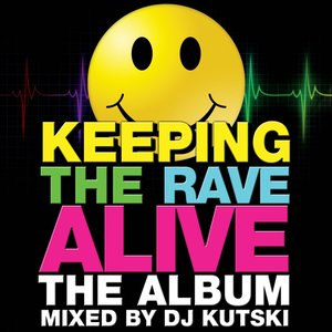 Keeping The Rave Alive: The Album