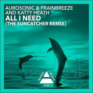 All I Need (The Suncatcher Remix)