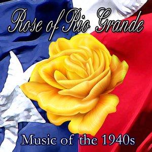 Music of the 1940s – Rose of Rio Grande