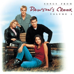 Songs From Dawson's Creek - Vol. II
