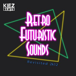 Retro Futuristic Sounds (Revisited 2k12)