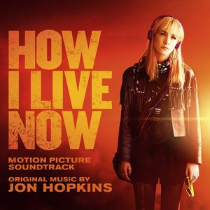 How I Live Now (Original Motion Picture Soundtrack)