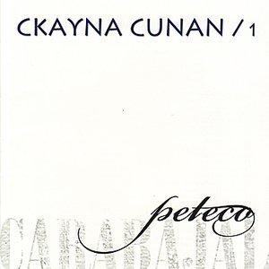 Ckayna Cunan Vol. 1