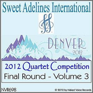 2012 Sweet Adelines International Quartet Competition - Final Round - Volume 3
