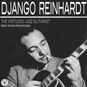 The Virtuoso Jazz Guitarist (Best Songs Remastered)
