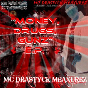 """Money, Drugs, Gunz"" E.P."
