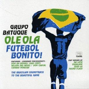 Ole Ola - Futebol Bonito!