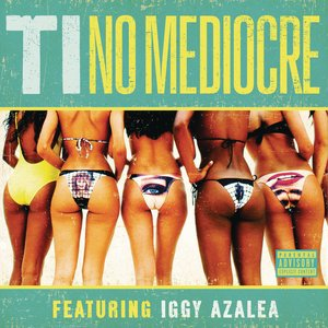 No Mediocre (feat. Iggy Azalea) - Single