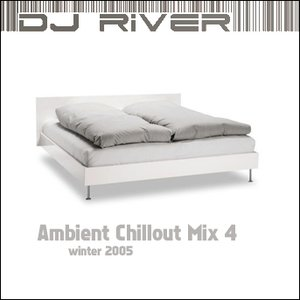 Ambient Chillout Mix 4: Winter 2005