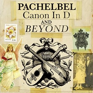 Pachelbel - Canon in D and Beyond