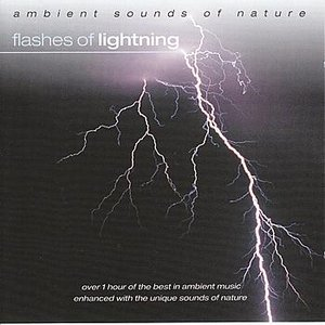 Ambient Sounds Of Nature - Flashes Of Lightning