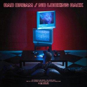 Bad Dream/No Looking Back
