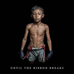 Until The Ribbon Breaks