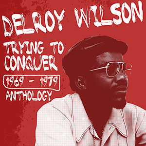 Delroy Wilson Anthology