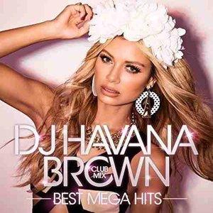 Dj Havana Brown Club Mix - Best Mega Hits -
