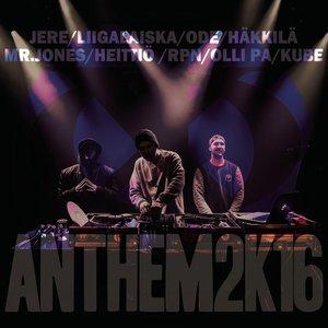 Anthem2k16 (feat. Liigalaiska, Häkkilä, Mr. Jones, Heittiö, RPN, Olli PA & Kube)