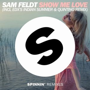 Show Me Love (incl. EDX's Indian Summer & Quintino Remix)