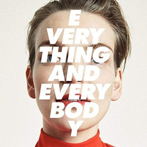 Everything and Everybody