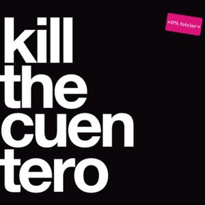 Kill The Cuentero
